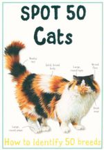 Spot 50 Cats : How to identify 50 breeds - Camilla de la Bedoyere