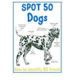 Spot 50 Dogs : How to identify 50 breeds - Camilla de la Bedoyere