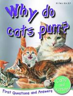 Why Do Cats Purr? : First Questions and Answers - Cats and Kittens - Jinny Johnson