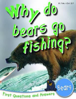 Why Do Bears Go Fishing? : First Questions and Answers - Bears - Barbara Taylor