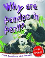 Why are Pandas in Peril? : First Questions and Answers - Endangered Animals - Barbara Taylor