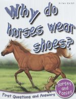 Why Do Horses Wear Shoes? : First Questions and Answers - Horses and Ponies - Jinny Johnson