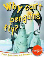 Why Can't Penguins Fly? : First Questions and Answers - Penguins - Barbara Taylor