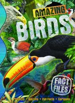 Amazing Birds : Fact Files - Camilla de la Bedoyere