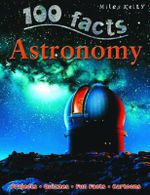 100 Facts : Astronomy : Projects, Quizzes, Fun Facts, Cartoons - Sue Becklake