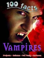100 Facts : Vampires : 100 Facts
