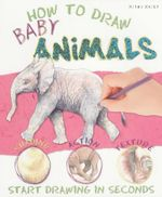 How to Draw Baby Animals : Start Drawing in Seconds - Lisa Regan