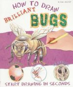 How to Draw Brilliant Bugs : Start Drawing in Seconds - Lisa Regan