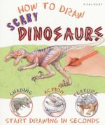 How to Draw Scary Dinosaurs : Start Drawing in Seconds - Susie Hodge
