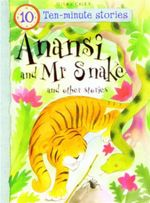 Anansi and Mr Snake and Other Stories : Ten-Minute Stories
