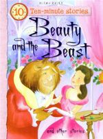 Beauty and the Beast and Other Stories : Ten - Minute Stories - Belinda Gallagher