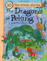 The Dragons of Peking and Other Stories : Ten-Minute Stories - Belinda Gallagher