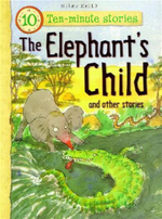 The Elephant's Child and Other Stories : Ten-Minute Stories - Belinda Gallagher