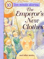 The Emperor's New Clothes and Other Stories : Ten-Minute Stories - Belinda Gallagher