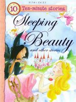Sleeping Beauty and Other Stories : Ten - Minute Stories