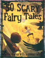 50 Scary Fairy Stories : Classic stories with a creepy twist!