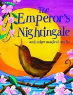 The Emperor's Nightingale  : And Other Magical Stories
