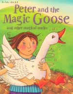 Peter and the Magic Goose : And Other Magical Stories