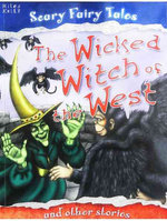 The Wicked Witch of the West and Other Stories : Scary Fairy Stories
