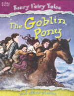 The Goblin Pony : And other stories