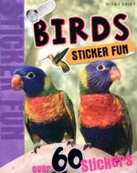 Birds : Sticker Fun - Over 60 Stickers