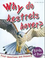 Why Do Kestrels Hover? : First Questions and Answers - Birds of Prey - Anne Claybourne