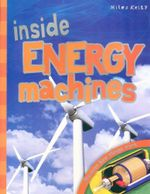 Inside Energy Machines : Discover how things work - Steve Parker