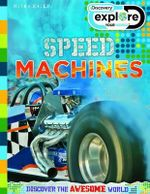 Speed Machines : Discovery explore - Discover the awesome world