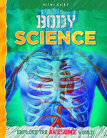 Body Science : Explore the awesome world - John Farndon