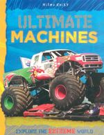 Ultimate Machines : Explore the Extreme world - Clive Gifford