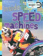 Inside Speed Machines : Discovery Explore - Discover how things work - Steve Parker