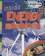 Inside Energy Machines : Discovery Explore - Discover how things work - Steve Parker