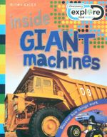 Inside Giant Machines : Discovery Explore - Discover how things work - Steve Parker