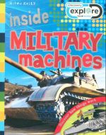 Inside Millitary Machines : Discovery Explore - Discover how things work - Steve Parker