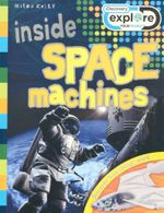 Inside Space Machines : Discovery Explore - Discover how things work - Steve Parker