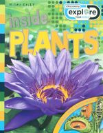 Inside Plants : Discovery Explore - Discover how things work - Steve Parker