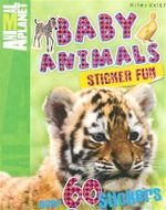 Baby Animals : Animal Planet : Sticker Fun - with over 60 stickers