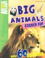Big Animals : Animal Planet : Sticker Fun - with over 60 stickers