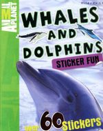 Whales and Dolphins : Animal Planet : Sticker Fun - with over 60 stickers
