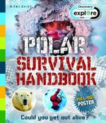 Polar Survival Handbook : Could you get out alive? - Jen Green