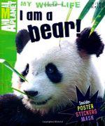 I Am A Bear! - Camilla de la Bedoyere