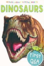Dinosaurs : First Questions and Answers