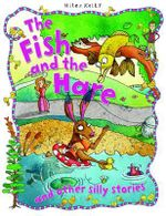 The Fish and the Hare : And Other Silly Stories