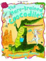 The Hare-Brained Crocodiles : Silly stories