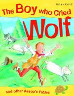 The Boy Who Cried Wolf : And other Aesop Fables - Victoria Parker