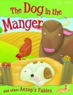 The Dog in the Manger : And other Aesop Fables - Victoria Parker