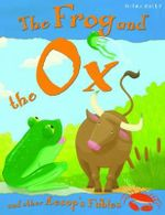 The Frog and the Ox : And other Aesop Fables - Victoria Parker