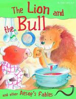 The Lion and the Bull : And other Aesop Fables - Victoria Parker