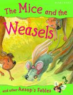 The Mice and the Weasels : And other Aesop Fables - Victoria Parker