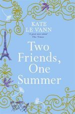 Two Friends, One Summer - Kate Le Vann